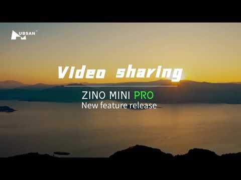 Video sharing - ZINO MINI PRO New feature release