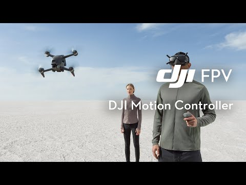 DJI FPV | How to Use DJI Motion Controller - Try an Entirely New Way to Fly!