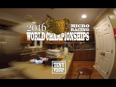 TINY WHOOP 2016 Micro Racing World Championships - Team BIG WHOOP - Inductrix FPV - Dronehaus 3.0